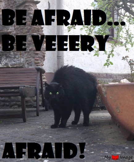 Be very afraid…