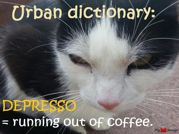 No Espresso = I'm Depresso